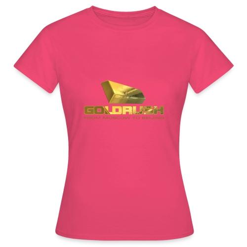 GOLDBARREN - GOLDRUSH - From moscow to beijing - Frauen T-Shirt