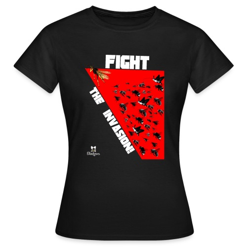 FIGHT THE INVASION - Camiseta mujer