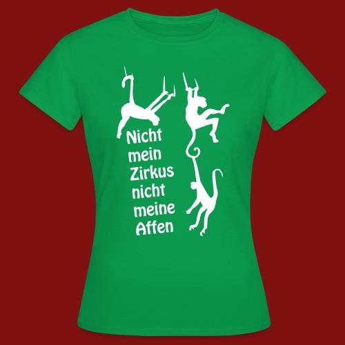 Nicht mein Zirkus - Frauen T-Shirt