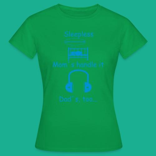 Sleepless - Frauen T-Shirt