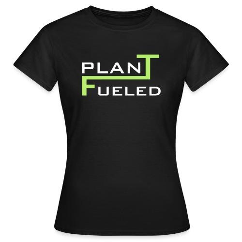 PLANT FUELED - Frauen T-Shirt