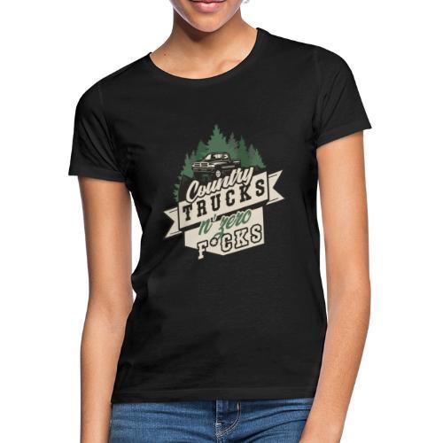 Country, Trucks & Zero F*cks - Frauen T-Shirt