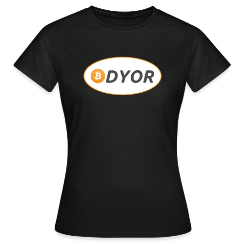DYOR - option 2 - Women's T-Shirt