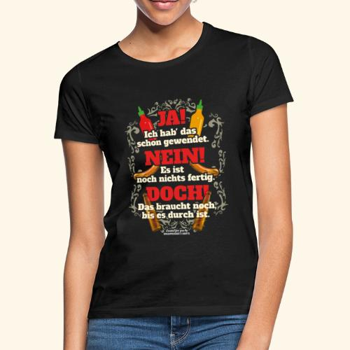 Grill T Shirt | witziger Spruch | Geschenkidee - Frauen T-Shirt
