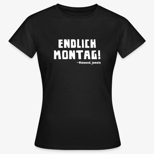 endlichmontag white 01 png - Frauen T-Shirt