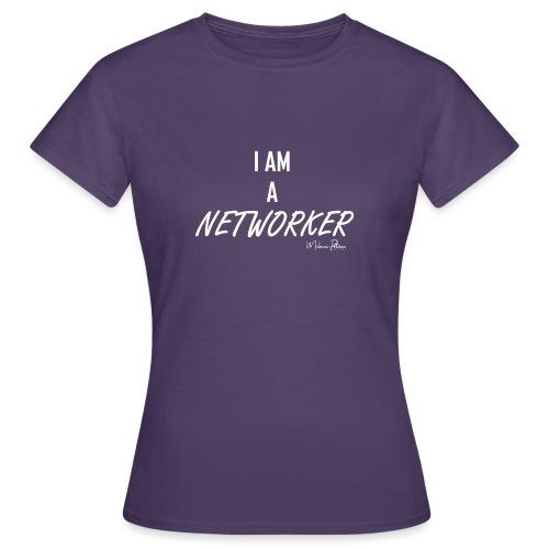 I AM A NETWORKER - T-shirt Femme