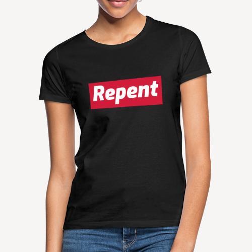 REPENT - Women's T-Shirt