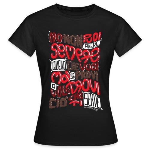 Non puoi ma a volte - Maglietta da donna