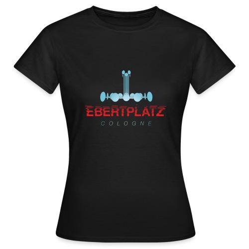EBERTPLATZ Cologne - Frauen T-Shirt