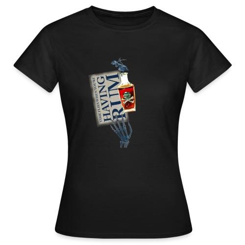 Rum needs - Women's T-Shirt