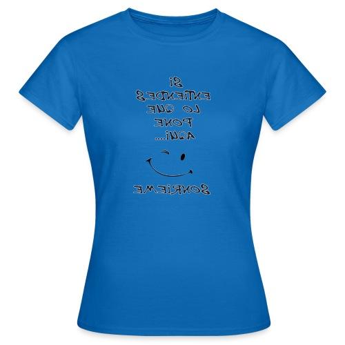 Para el espejo: SI ENTIENDES LO QUE PONE AQUI - Camiseta mujer