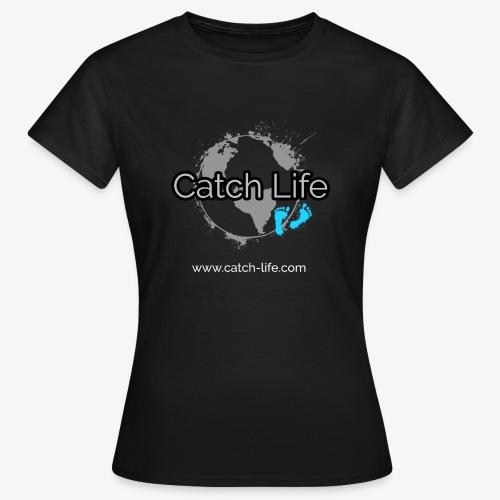 Catch Life Black - Women's T-Shirt