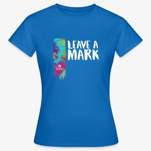 Leave a mark - Women's T-Shirt
