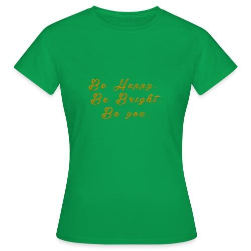 Be happy - T-shirt dam
