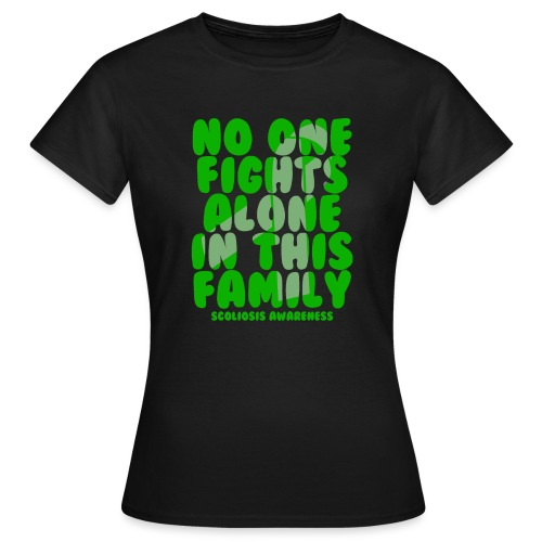 Scoliosis No One Fights Alone in this Family - Women's T-Shirt