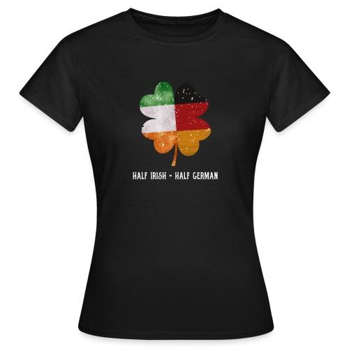 Half Irish Half German Kleeblatt - St Patricks Day - Frauen T-Shirt