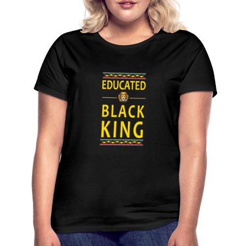 Educated Black King abstand - Frauen T-Shirt