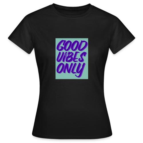 Spruch - Frauen T-Shirt