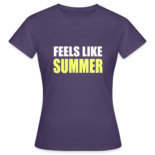 FEELS LIKE SUMMER - Frauen T-Shirt