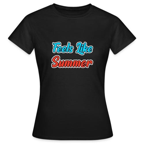 Feels Like Summer - Frauen T-Shirt
