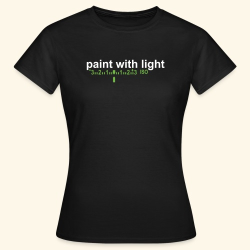 paint with light - Frauen T-Shirt