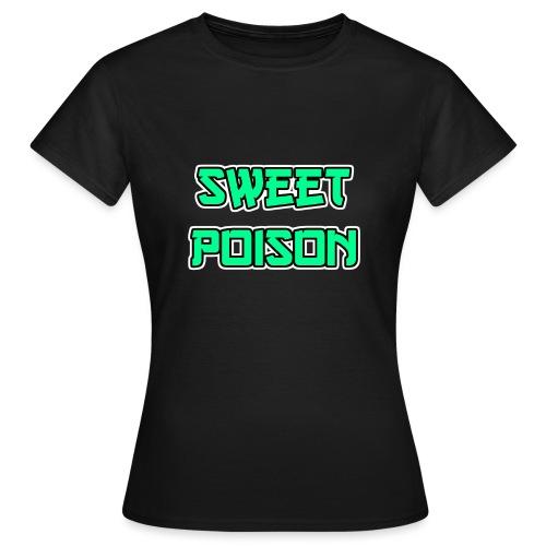Sweet Poison - Frauen T-Shirt