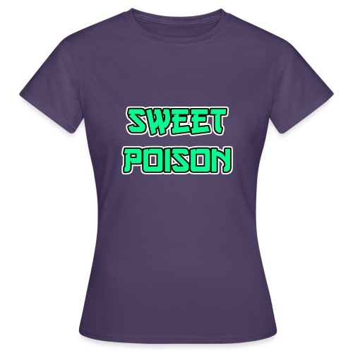 Sweet Poison - Frauen T-Shirt