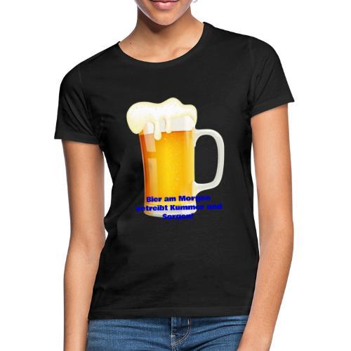 Bier am Morgen vetreibt Kummer und Sorgen Produkte - Frauen T-Shirt