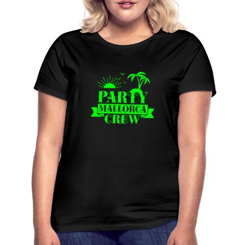 Mallorca PARTY Crew - Frauen T-Shirt