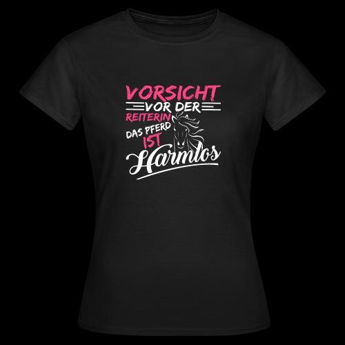 VORSICHT VOR DER REITERIN DAS PFERD IST HARMLOS v - Frauen T-Shirt