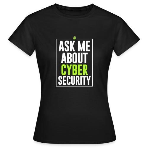 Ask me About Cyber Security - Maglietta da donna