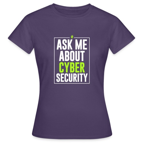 Ask me About Cyber Security - Maglietta da donna