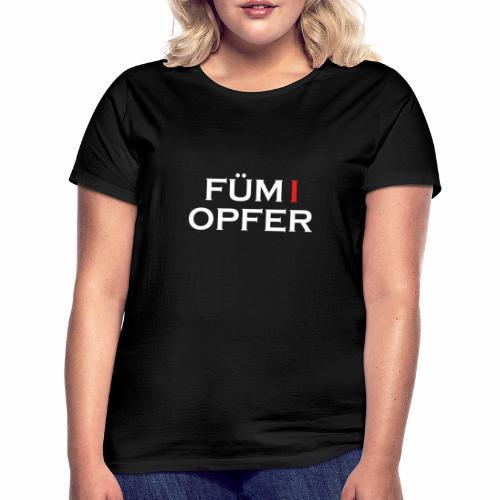 FÜM 1 Opfer Für Lustige Wiener Jusstudenten - Frauen T-Shirt