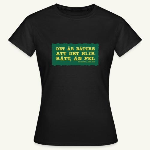 Kenttä citat - T-shirt dam