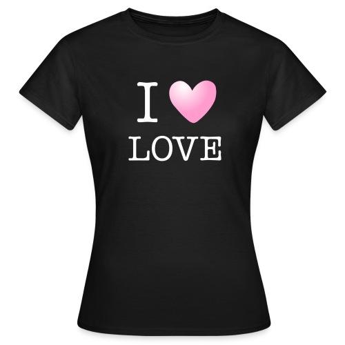 I love love - T-shirt Femme