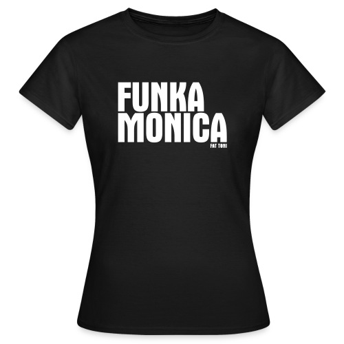 FUNKA MONICA - Frauen T-Shirt