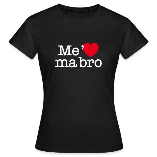 me gar ma bro white - T-shirt Femme