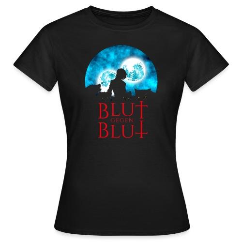 Blut gegen Blut - Frauen T-Shirt