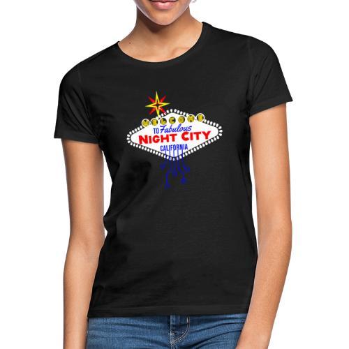 Welcome to fabulous Night City Cyber Punk 2077 - Frauen T-Shirt