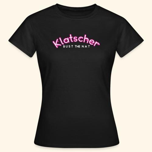 Klatscher Brand Sexy Spruch Lady Girl - Frauen T-Shirt