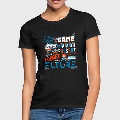 Life is a Game - T-shirt Femme
