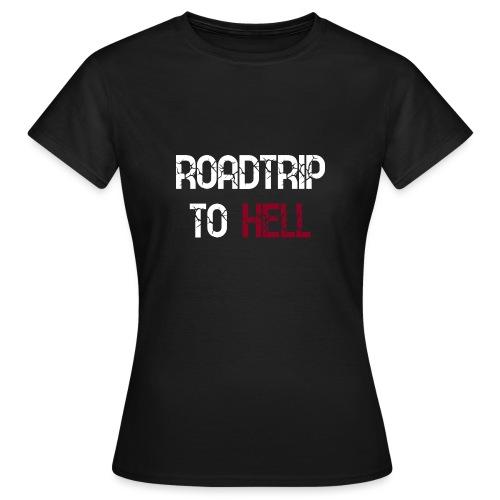 Roadtrip To Hell - Frauen T-Shirt
