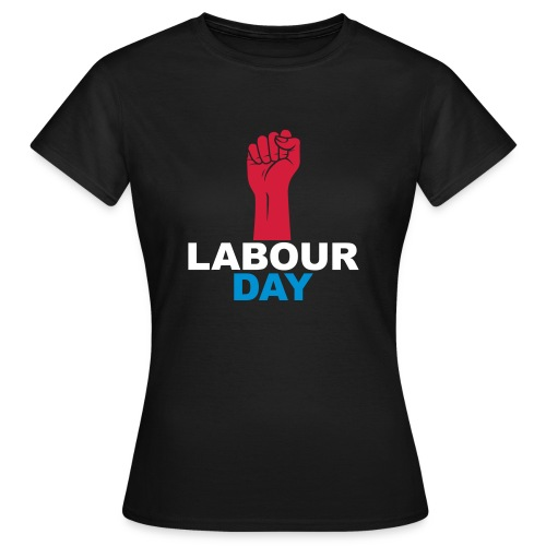 Labour day - Women's T-Shirt