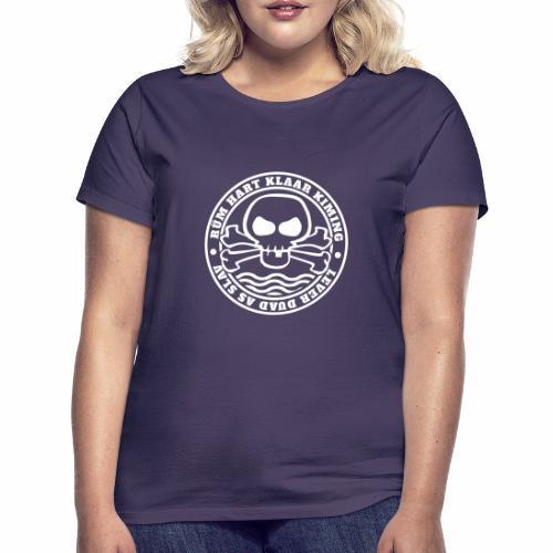 Rüm Hart Klaar Kiming - Lever Duad As Slav - Frauen T-Shirt