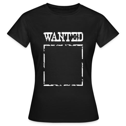 Wanted $ Boarder Frame Rahmen -> zum einschreiben - Frauen T-Shirt