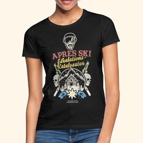 Apres Ski Eskalations-Katalysator T Shirt Design - Frauen T-Shirt