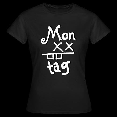 Montag x_x - Frauen T-Shirt