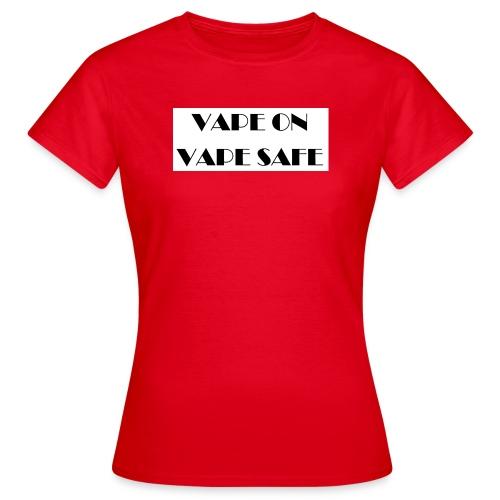VAPE ON - Frauen T-Shirt