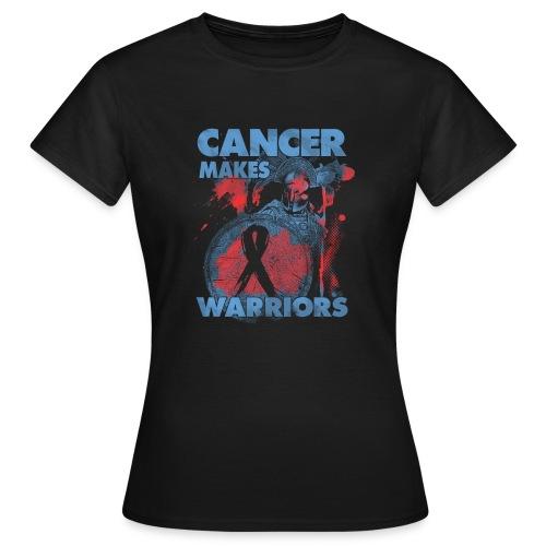 cancer makes warriors - Women's T-Shirt