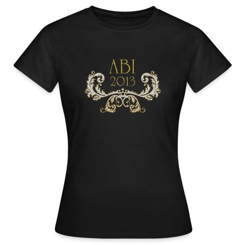 ABI 2013 glamourös - Frauen T-Shirt